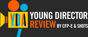 Young Director Review by CFP-E & SHOTS